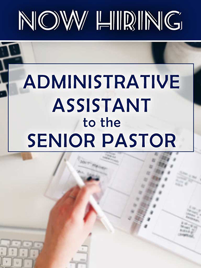 Hiring Administrative Assistant to the Senior Pastor